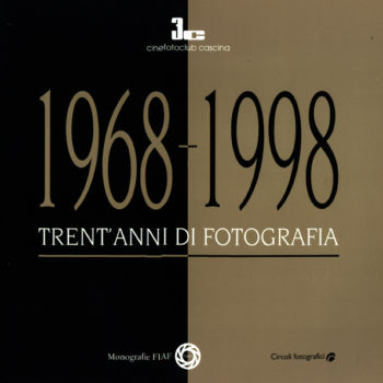 """Monografia Circoli FIAF - 3C Cinefoto Club Cascina """"Trent'anni di Fotografia"""""""